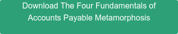 Download The Four Keys To Maximizing The Strategic Value of Accounts Payable
